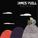 Over The Hills - EP/James Yuill