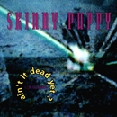 Ain't It Dead Yet? (Live)/Skinny Puppy