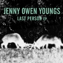 Last Person (EP)/Jenny Owen Youngs