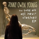 The Take Off All Your Clothes - EP/Jenny Owen Youngs
