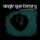 Flow, River of My Soul/Single Gun Theory