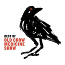 Best Of/Old Crow Medicine Show