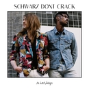 No Hard Feelings/Schwarz Dont Crack