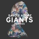 Giants (Remixes)/Savoir Adore