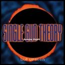 Burning Bright (But Unseen)/Single Gun Theory