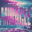 Miracle - Single/Ghost Beach