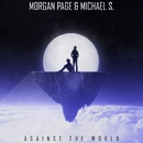 Against the World - Single/Morgan Page & Michael S.