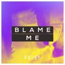 Blame Me/Feder