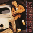 Rhythm of the Rain/Jason Donovan