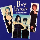 All You Have to Do/Boy Krazy