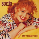 Can't Forget You/Sonia