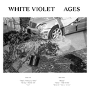 Ages/White Violet