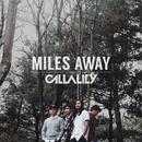 Miles Away/Callalily