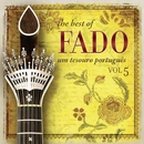 The Best of Fado: Um Tesouro Português, Vol. 5/Varios Artistas