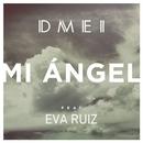 Mi ángel (feat. Eva Ruiz)/DMEI