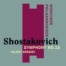 Shostakovich: Symphony No. 15/Valery Gergiev