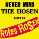 Never mind the Hosen here's die Roten Rosen (Deluxe-Edition mit Bonus-Tracks)/Die Roten Rosen