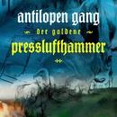 Der goldene Presslufthammer/ANTILOPEN GANG
