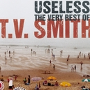 Useless - The Very Best Of TV Smith/TV Smith