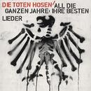 All die ganzen Jahre: Ihre besten Lieder/Die Toten Hosen