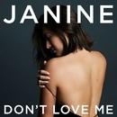 Don't Love Me/Janine