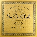 In Da Club/Christina Novelli & Decoy!