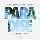 Paradise (feat. Bright Lights)/Laidback Luke & Made in June