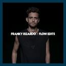 Flow Edits/Franky Rizardo