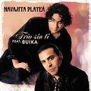 Frío sin ti (feat. Buika)/Navajita Plateá