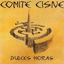 Dulces horas/Comite Cisne