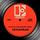 Playlist: The Elektra Years/Leviathan