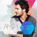 Au coeur de moi/Amir