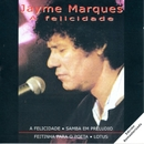 A felicidade (Remastered 2015)/Jayme Marques