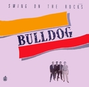 Swing on the rocks (Remastered 2015)/Bulldog