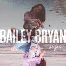 So Far/Bailey Bryan