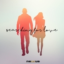 Searching For Love/Nexxus