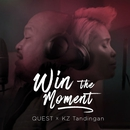 Win The Moment (feat. Kz Tandingan)/Quest