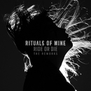 Ride or Die (The Reworks)/Rituals of Mine