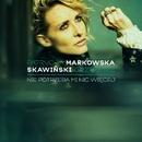 Nie potrzeba mi nic wiecej (feat. Grzegorz Skawinski)/Patrycja Markowska