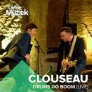 Drums Go Boom (Uit Liefde Voor Muziek) [Live]/Clouseau