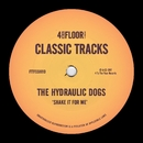 Shake It For Me/The Hydraulic Dogs