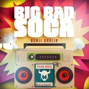 Big Bad Soca/Bunji Garlin