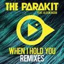 When I Hold You (feat. Alden Jacob) [Remixes]/The Parakit