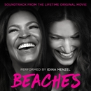 Beaches (Soundtrack from the Lifetime Original Movie)/イディナ・メンゼル