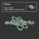Nice N Tight (Urban Blues Project Remix)/Puzique