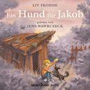 Ein Hund für Jakob (Ungekürzte Lesung)/Liv Frohde