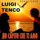 Ho capito che ti amo (Remastered)/Luigi Tenco