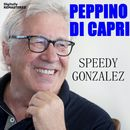 Speedy Gonzalez (Remastered)/Peppino Di Capri