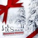 Let It Snow - All-Time Christmas Favorites! (Remastered)/Rosemary Clooney