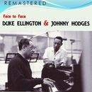 Face to Face (Remastered)/Duke Ellington / Johnny Hodges